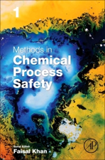 Methods in Chemical Process Safety, Volume 1 (Elsevier)