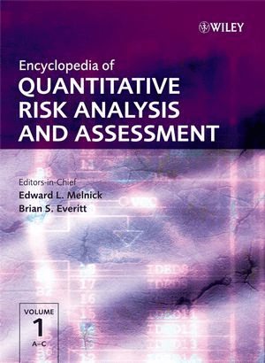 Encyclopedia of Quantitative Risk Assessment and Analysis, Melnick, E., and Everitt, B. (eds.) John Wiley & Sons Ltd.